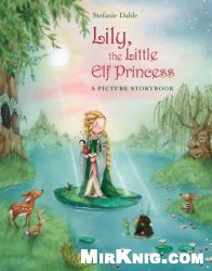 Книга Lily, the Little Elf Princess