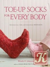 Книга Toe-Up Socks for Every Body: Adventurous Lace, Cables, and Colorwork from Wendy Knits