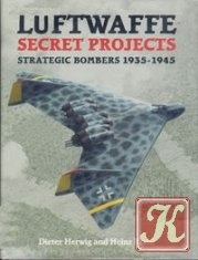 Книга Luftwaffe Secret Projects: Strategic Bombers 1935-1945