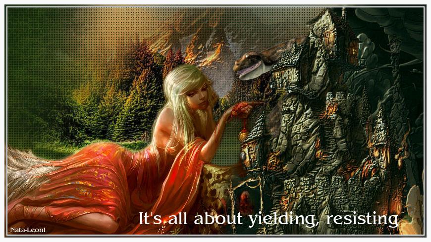 It's all about yielding, resisting (она полна раздумья, сопротивления)