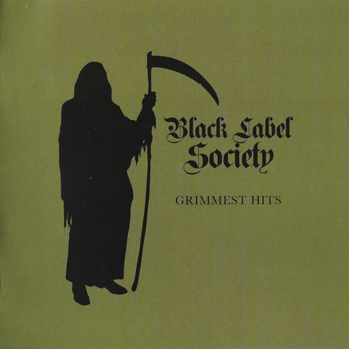 Black Label Society - 2018 - Grimmest Hits [Spinefarm Rec., SPINE796955, EU]