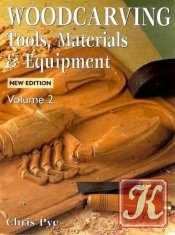 Woodcarving - Tools, Materials & Equipment Vol 2