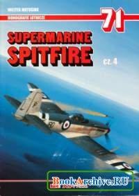 Книга Supermarine Spitfire cz. 4 (Monografie Lotnicze 71).