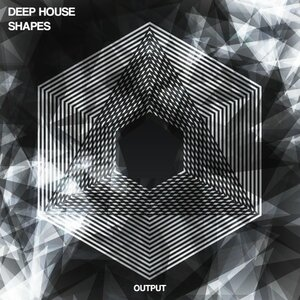 Output - Deep House Shapes (FXB, WAV)