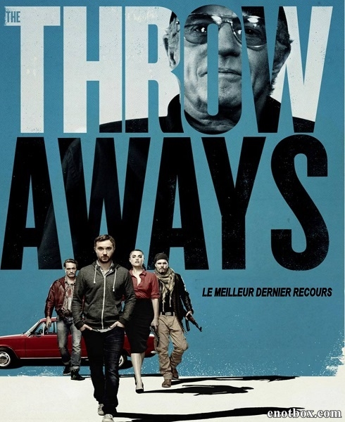 Отбросы [Расширенная] / The Throwaways [UNRATED] (2015/DVD9/WEB-DL/DVDRip/WEB-DLRip)