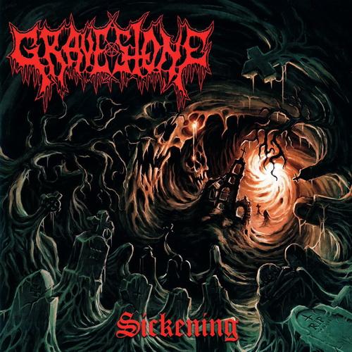 Gravestone - 2018 - Sickening [Raw Skull Recordz, RSR 017, Holland]
