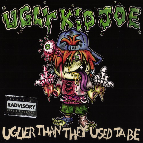 Ugly Kid Joe - 2015 - Uglier Than They Used ta Be [Metalville, MV0086, Germany]