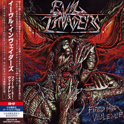 Evil Invaders - 2018 - Feed Me Violence + In For The Kill [Ward Rec., GQCS-90527~8, 2CD, Japan]