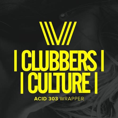 VA - Clubbers Culture: Acid 303 Wrapper (2018)