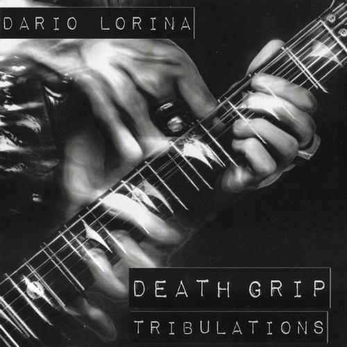 Dario Lorina - 2017 - Death Grip Tribulations [Shrapnel Rec., SH1300-2, USA]