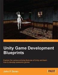 Книга Unity Game Development Blueprints