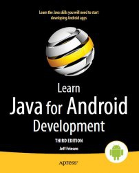 Книга Learn Java for Android Development, 3rd edition: Java 8 and Android 5 Edition