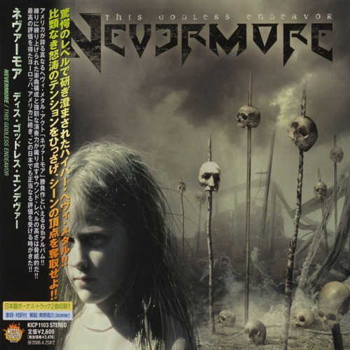Nevermore - 2005 - This Godless Endeavor [King Rec., KICP 1103, Japan]