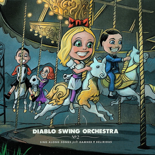 Diablo Swing Orchestra - 2009 - Sing-Along Songs For The Damned And Delirious [Ascendance Rec., ASC23013CDSP, UK]