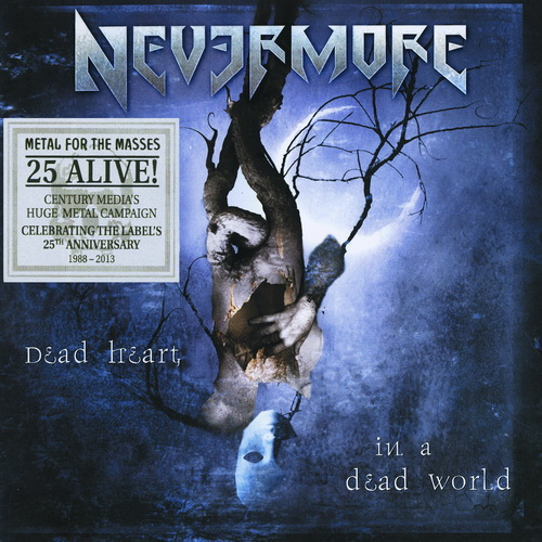 Nevermore - 2000 - Dead Heart In A Dead World [2012, Century Media, 9982890~9973102, 2CD, EU]