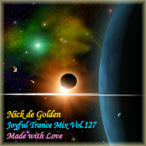 Nick de Golden – Joyful Trance Mix Vol.127 (Made with Love)