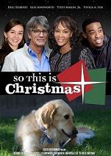 Вот и Рождество / So This Is Christmas (2013/BDRip/HDRip)