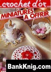 Журнал Crochet d 'or Miniatures a offrir jpg 2,4Мб