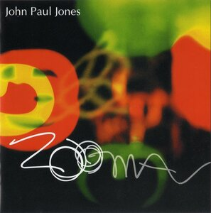 John Paul Jones - Zooma + The Thunderthief (1999 + 2001) MP3