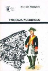Книга Twierdza Kolobrzeg (Barwa i Bron 15)