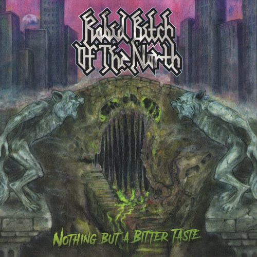 Rabid Bitch Of The North - 2017 - Nothing But A Bitter Taste [Hostile Media, HM 104, EU]