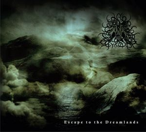 Evoke Thy Lords > Escape to the Dreamlands  (2008)
