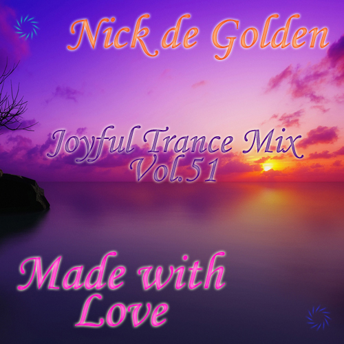 Nick de Golden – Joyful Trance Mix Vol.51 (Made with Love)