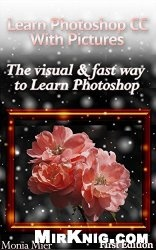 Книга Learn Photoshop CC With Pictures: The Visual & Fast Way To Learn Photoshop