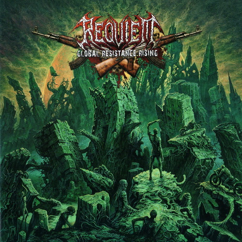 Requiem - 2018 - Global Resistance Rising [F.D.A. Records, FDA129CD, Germany]