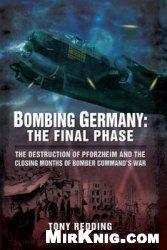 Книга Bombing Germany: The Final Phase