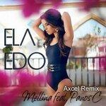 Mellina feat. Panos C - Ela Edo (Axcel Radio Remix)