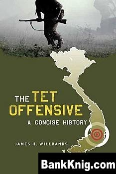 Книга The Tet Offensive: A Concise History pdf (72 dpi) 2,79Мб