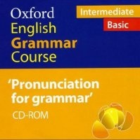 Michael Swan, Catherine Walter. Oxford English Grammar Course. Pronunciation for Grammar (2011)
