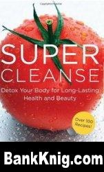 Книга Super Cleanse: Detox Your Body for Long-Lasting Health and Beauty
