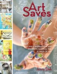 Книга Art Saves: Stories, Inspiration and Prompts Sharing the Power of Art