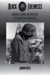 Книга Black Edelweiss - A Memoir of Combat and Conscience by a Soldier of the Waffen SS