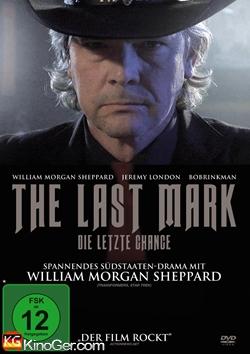 The Last Mark - Die Letzte Chance (2012)