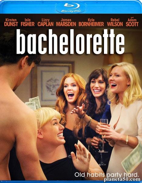 Холостячки / Bachelorette (2012/HDRip)