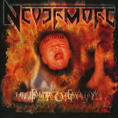 Nevermore - 1996 - The Politics Of Ecstasy [2006, Century Media, 77574-2, Germany]