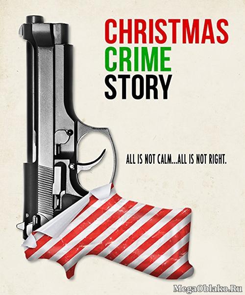История рождественского убийства / Christmas Crime Story (2017/WEB-DLRip)