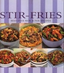 Книга Stir-Fries: Best-Ever Wok and Pan Recipes