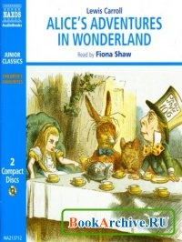 Аудиокнига Alice's Adventures In Wonderland. Through the Looking-Glass and What Alice Found There.  (Audiobook)