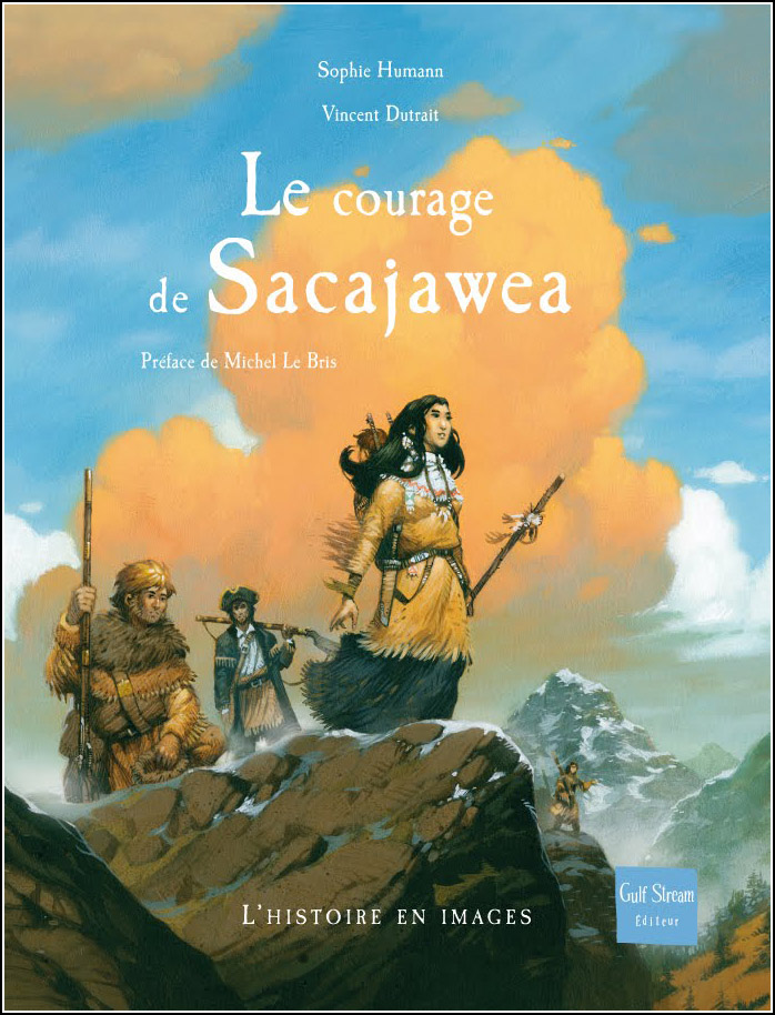 Vincent Dutrait, Le courage de Sacajawea