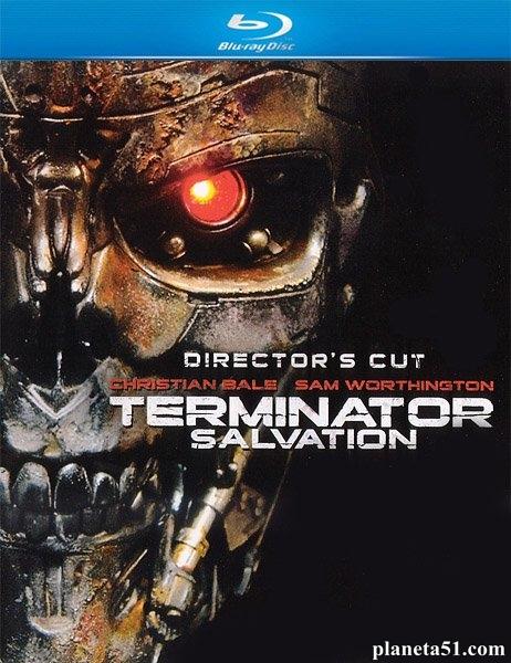Терминатор: Да придёт спаситель / Terminator Salvation [Director's Cut   Theatrical Cut] (2009/HDRip)