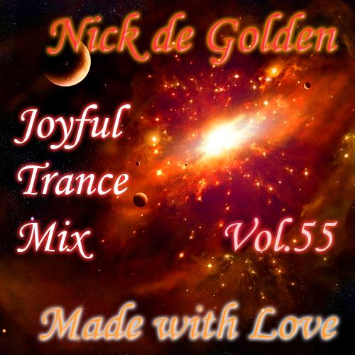 Nick de Golden – Joyful Trance Mix Vol.55 (Made with Love)
