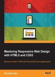 Книга Mastering Responsive Web Design With Html5 And Css3