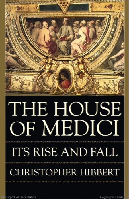 Книга « The Rise and Fall of the House of Medici »