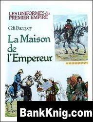 Les uniformes du Premier Empire - Tome 9: La Maison de l'Empereur