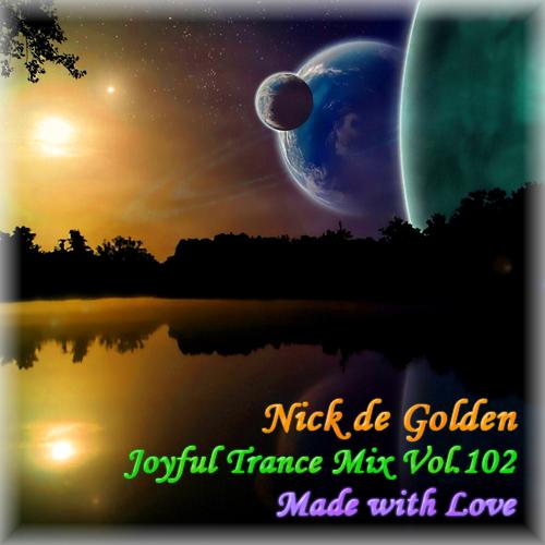 Nick de Golden – Joyful Trance Mix Vol.102 (Made with Love)