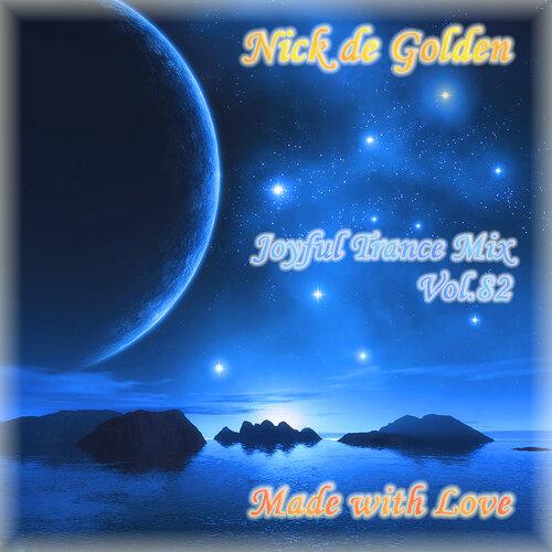 Nick de Golden – Joyful Trance Mix Vol.82 (Made with Love)